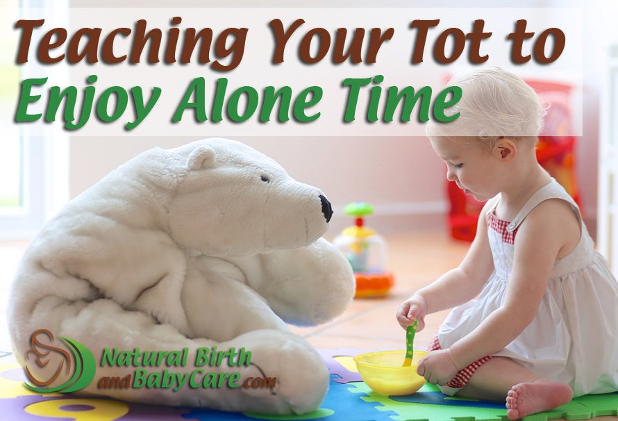 Teaching Your Toddler to Have an Alone Time