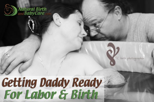Getting Daddy reader for labor and birth