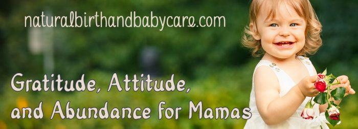Gratitude Attitude Abundance as a Mama