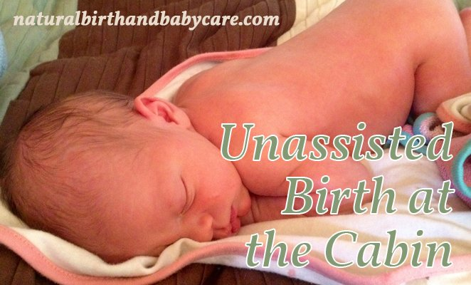 Baby boy born unassisted at cabin