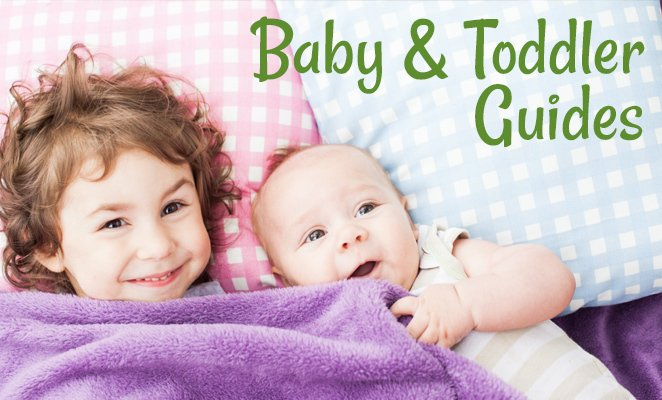 Baby and Toddler Guides