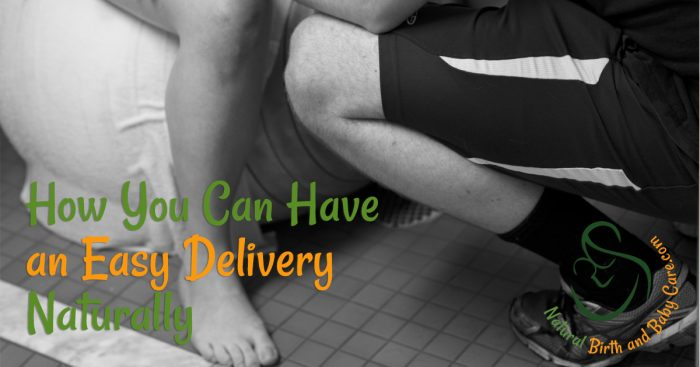How to have an easy delivery in natural chidlbirth
