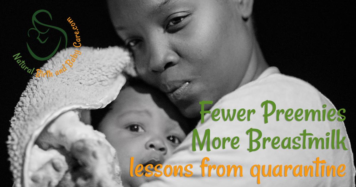 Fewer Preemies More Breastmilk During Quarantine